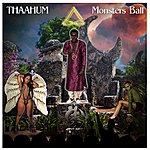 Thaahum Monsters Ball