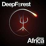 Deep Forest Deep Africa