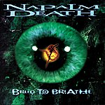 Napalm Death Breed To Breathe