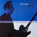 Hugh Cornwell Hi Fi