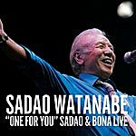 Sadao Watanabe One For You: Sadao & Bona Live