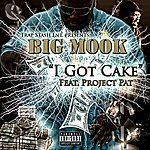Big Mook I Got Cake (Feat. Project Pat) - Single