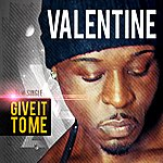 Valentine Give It To Me - Single