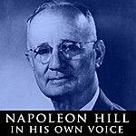Napoleon Hill Napoleon Hill In His Own Voice
