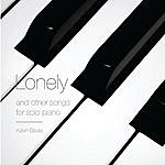 Kevin Beale Lonely And Other Songs For Solo Piano