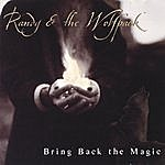 Randy & The Wolfpack Bring Back The Magic