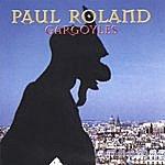 Paul Roland Gargoyles