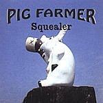 Pig Farmer Squealer