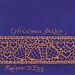 Raison D'Etre Christmas Belles