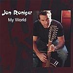 Jon Roniger My World