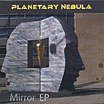 Planetary Nebula Mirror Ep