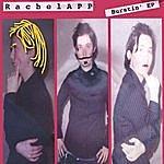 RachelAPP Burstin' Ep