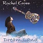 Rachel Cross Dream Land