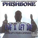 Phishbone Live & Let Die