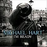 Michael Hart I'm Ready