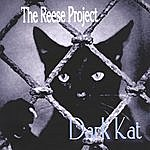 The Reese Project Dark Kat
