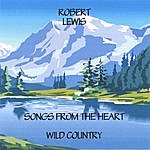 Robert Lewis Songs From The Heart-Wild Country
