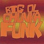 Kevin Pike Big Ol Chunka Funk