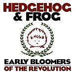 Hedgehog Early Bloomers Of The Revolution