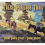Johnny Kendrick Tales Of The Perilous Trail
