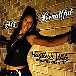 Ms. Beautiful Hu$tler'$ Wife: Domestic Issues