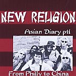 New Religion Asian Diary Pt. 1-Philly To China