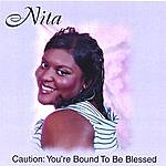 Nita Caution Bound To Be Blessed