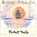 Billy Proulx Perfect Trails