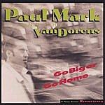 Paul Mark & The Van Dorens Go Big Or Go Home