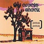 Oracle Shack [Boom Boom]