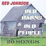 Red Johnson Old Barns And Old People