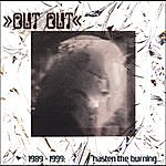 """Out Out 1989-1999: """"Hasten The Burning With The Breath Of Fools"""""""