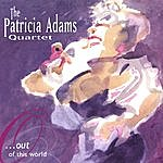 The Patricia Adams Quartet Out Of This World