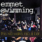 Emmet Swimming This Kid Walks Into A Bar...