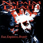Napalm Death Fear Emptiness Depair