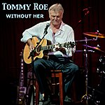 Tommy Roe Without Her