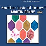 Martin Denny Another Taste Of Honey