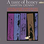 Martin Denny A Taste Of Honey
