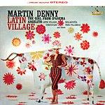 Martin Denny Latin Village