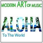 Don Ho Modern Art Of Music: Aloha To The World