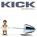 Kick Consider This... (Remastered)