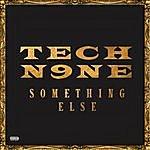 Tech N9ne Something Else
