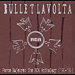 Bullet Lavolta Force Majeure: The Rca Anthology ('90-'92)