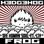 Hedgehog Oh! Human Soul (Feat. Liv)