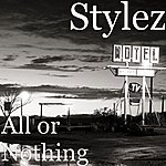 Stylez All Or Nothing