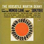 Martin Denny The Versatile Martin Denny