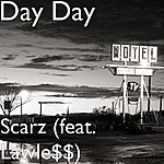 Day Day Scarz (Feat. Lawle$$)