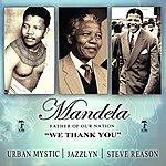 Urban Mystic Mandela: We Thank You (Feat. Steve Reason)