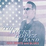 Lucky Lopez Red, White And Blues