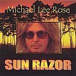 Michael Lee Rose Sun Razor
